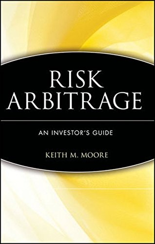 Risk Arbitrage: An Investor's Guide by Moore