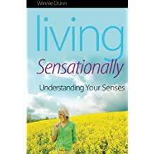 Living Sensationally: Understanding Your Senses by Winnie (2009-04-15)