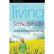 Living Sensationally: Understanding Your Senses by Winnie (2009-04-15)