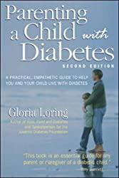 Parenting a Child With Diabetes : A Practical, Empathetic Guide to Help You and Your Child Live with Diabetes