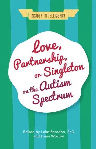 Love, Partnership, or Singleton on the Autism Spectrum (Insider Intelligence)