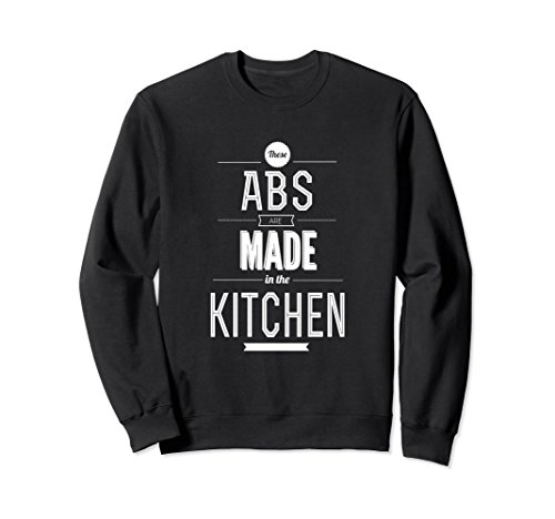 Unisex Abs are Made in the Kitchen Funny Gym and Workout Sweatshirt 2XL Black