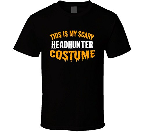 Head Hunter Halloween Costume (This is My Scary Headhunter Costume Funny Cool Halloween T Shirt XL Black)