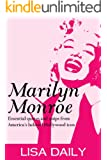 Marilyn Monroe : Essential Quotes And Quips From America's Most Beloved Hollywood Icon (Quotes and Sayings) (Marilyn Monroe Kindle Books Book 1)
