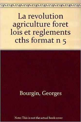 En ligne téléchargement gratuit La Révolution, l'agriculture, la forêt : lois et règlements pdf, epub ebook
