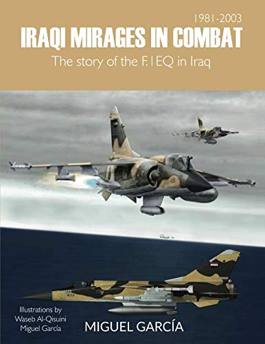 Iraqi Mirages In Combat: The story of the F.1EQ in - F1 Type