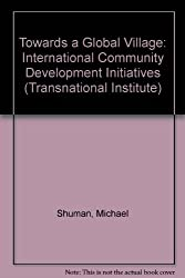 Towards a Global Village: International Community Development Initiatives (Transnational Institute)