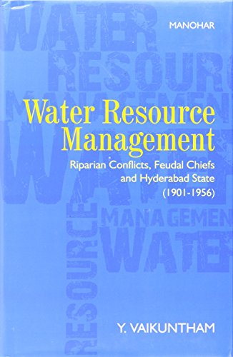 Water Resource Management: Riparian Conflicts, Feudal Chiefs and Hyderabad State (1901-1956)