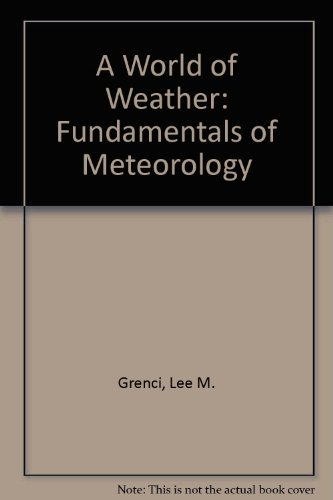 A World of Weather: Fundamentals of Meteorology