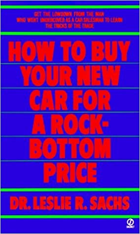 How to Buy Your New Car at a Rock-Bottom Price (Signet) by Leslie R. Sachs (1987-09-01)