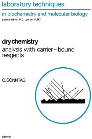 Dry Chemistry, Volume 25: Analysis with Carrier-bound Reagents (Laboratory Techniques in Biochemistry and Molecular Biology) by O. Sonntag (1993-10-28)