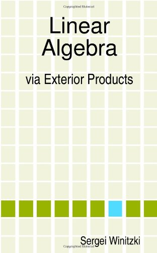 Read Online Linear Algebra via Exterior Products PDF