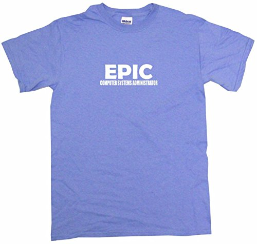 - Epic Computer Systems Administrator Men's Tee Shirt 3XL-Light Blue