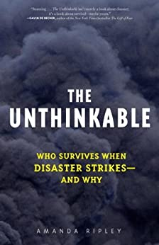 The Unthinkable: Who Survives When Disaster Strikes - and Why by [Ripley, Amanda]
