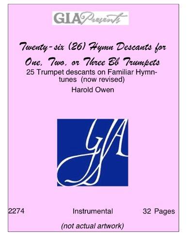 Twenty-six (26) Hymn Descants for One, Two, or Three Bb Trumpets - 25 Trumpet descants on Familiar Hymn-tunes (now revised) - Harold Owen (Hymn Tunes Familiar)