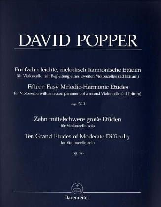 - Popper: 15 Easy Melodic-Harmonic Cello Etudes and 10 Grand Etudes of Moderate Difficulty, Op. 76