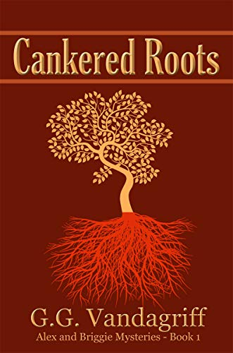 Cankered Roots - New Edition (Alex & Briggie Mysteries Book 1) by [Vandagriff, G.G.]