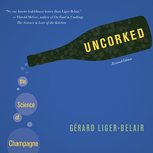 Uncorked: The Science of Champagne - Revised Edition by Gérard Liger-Belair