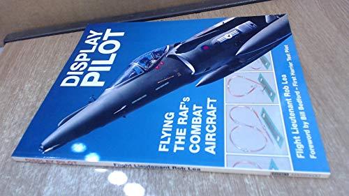 Display Pilot: Flying the RAF's Combat Aircraft (Osprey modern military) por Rob Lea