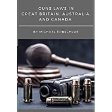 Guns Laws In Great Britain, Australia, and Canada