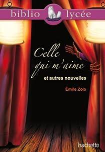 Celle qui m'aime et autres nouvelles  par Zola