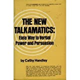img - for The New Talkamatics: Easy Way to Verbal Power and Persuasion by Cathy Handley (1977-01-03) book / textbook / text book