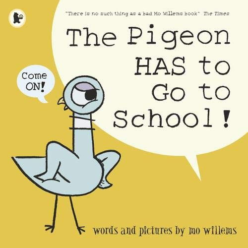 The Pigeon Has To Go To School! por Mo Willems