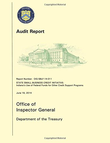 Download STATE SMALL BUSINESS CREDIT INITIATIVE: Indiana?s Use of Federal Funds for Other Credit Support Programs ebook