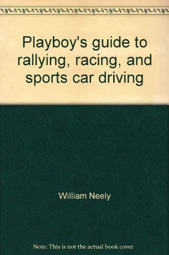 - Playboy's guide to rallying, racing, and sports car driving