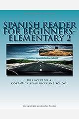 Spanish Reader for Beginners-Elementary 2: Short Paragraphs in Spanish (Volume 2) (Spanish Edition) Paperback