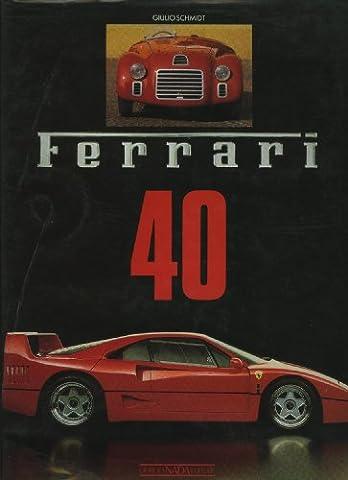 Ferrari 40: A Tribute to Ferrari - Giulio Ferrari