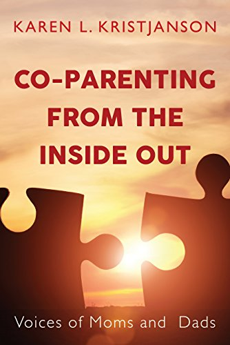 Co-Parenting from the Inside Out: Voices of Moms and Dads