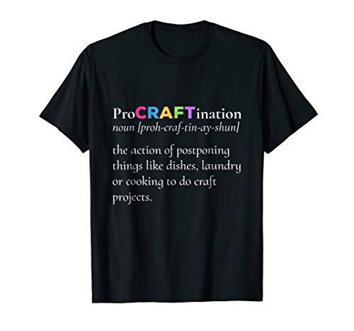 ProCRAFTination Crafting to Avoid Other Things TShirt