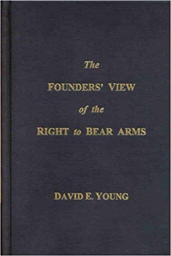 com the founders view of the right to bear arms a the founders view of the right to bear arms a definitive history of the second amendment