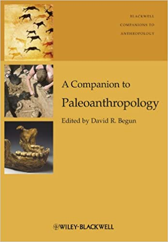A Companion to Paleoanthropology (Wiley Blackwell Companions to Anthropology)