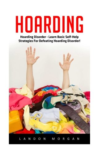 Hoarding Self Help Strategies Defeating Compulsive product image