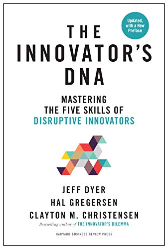 Innovator's DNA, Updated, with a New Preface: Mastering the Five Skills of Disruptive Innovators by [Gregersen, Hal B. ]