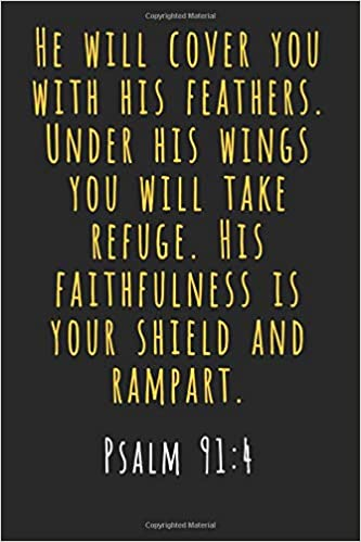 Psalm 91 4: Journal He Will Cover You With His Feathers Refuge