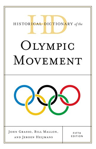 Historical Dictionary of the Olympic Movement (Historical Dictionaries of Sports) Pdf
