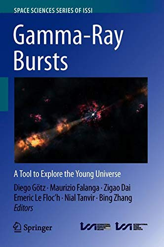 Gamma-Ray Bursts: A Tool to Explore the Young Universe (Space Sciences Series of ISSI)