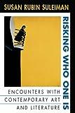 Risking Who One Is, Susan Rubin Suleiman, 0674773063