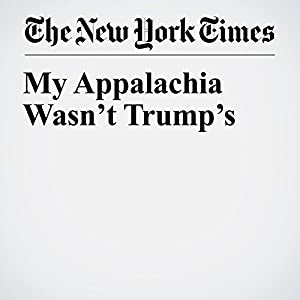 My Appalachia Wasn't Trump's