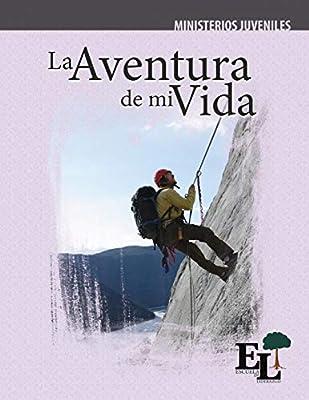 La Aventura de Mi Vida: Escuela de Liderazgo: Especialidad ...