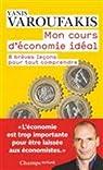 Mon cours d'économie idéal : 8 brèves leçons pour tout comprendre par Varoufakis