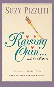 Raising Cain ... and His Sisters (Halo Hatties Boarding House)