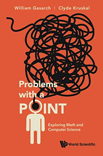 Problems With A Point: Exploring Math And Computer Science
