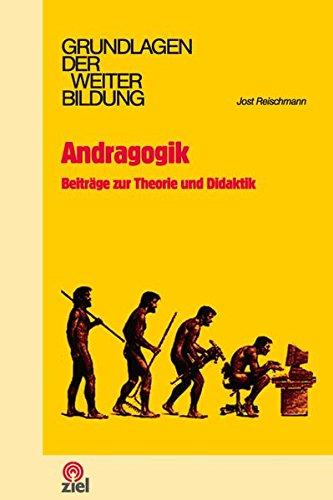 Andragogik: Beiträge zur Theorie und Didaktik (Grundlagen der Weiterbildung) Taschenbuch – 7. Oktober 2016 Jost Reischmann ZIEL 3944708474 Erwachsenenbildung