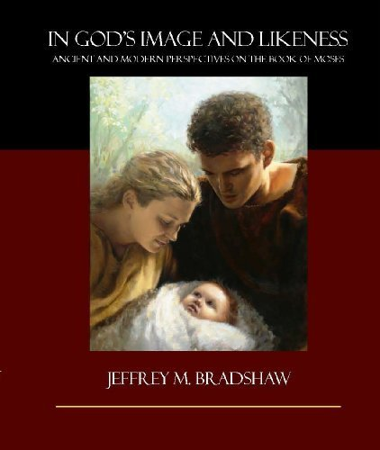 Read Online In God's Image and Likeness: Ancient and Modern Perspectives on the Book of Moses pdf