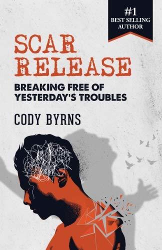 Scar Release: Breaking Free of Yesterday's Troubles