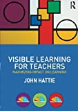 img - for Visible Learning for Teachers: Maximizing Impact on Learning book / textbook / text book